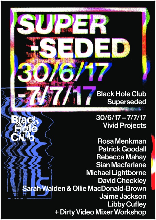 Poster for the Superseded show at Vivid Projects with full artist line up including Rebecca Mahay.